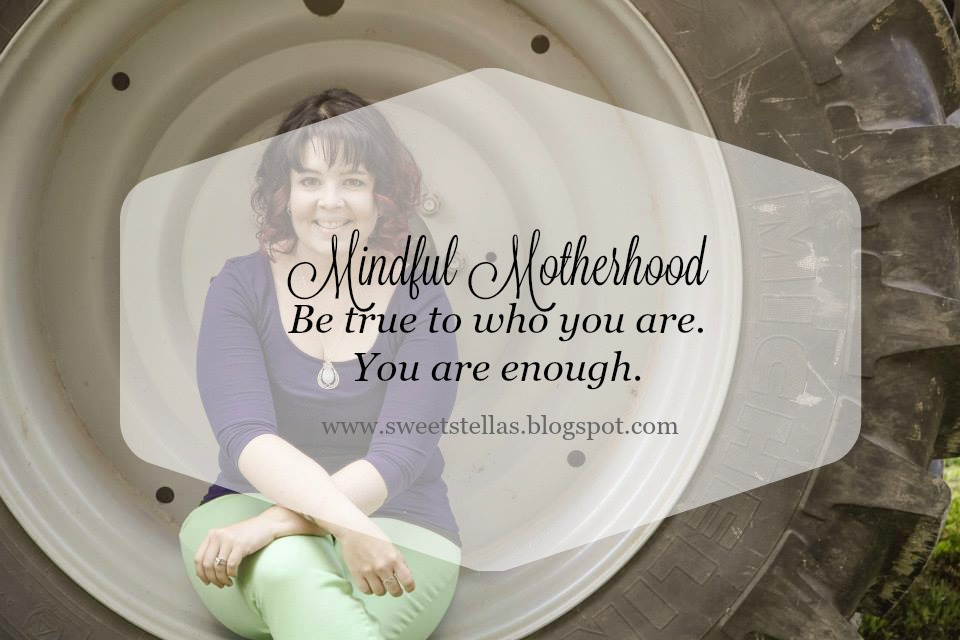 Mindful Motherhood | You Are Enough | Sweet Stella's