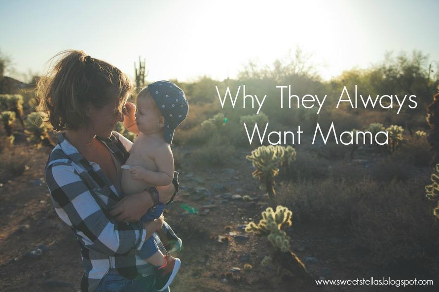 They Always Want Mama | Sweet Stellas