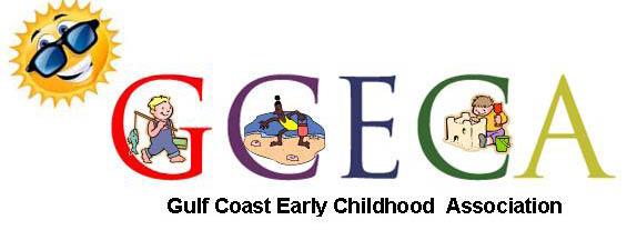 Gulf Coast Early Childhood Association (GCECA)*Kristi Collins, Presidentmskristi89@att.net -