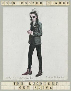 John Cooper Clarke - Book Cover - The Luckiest Guy