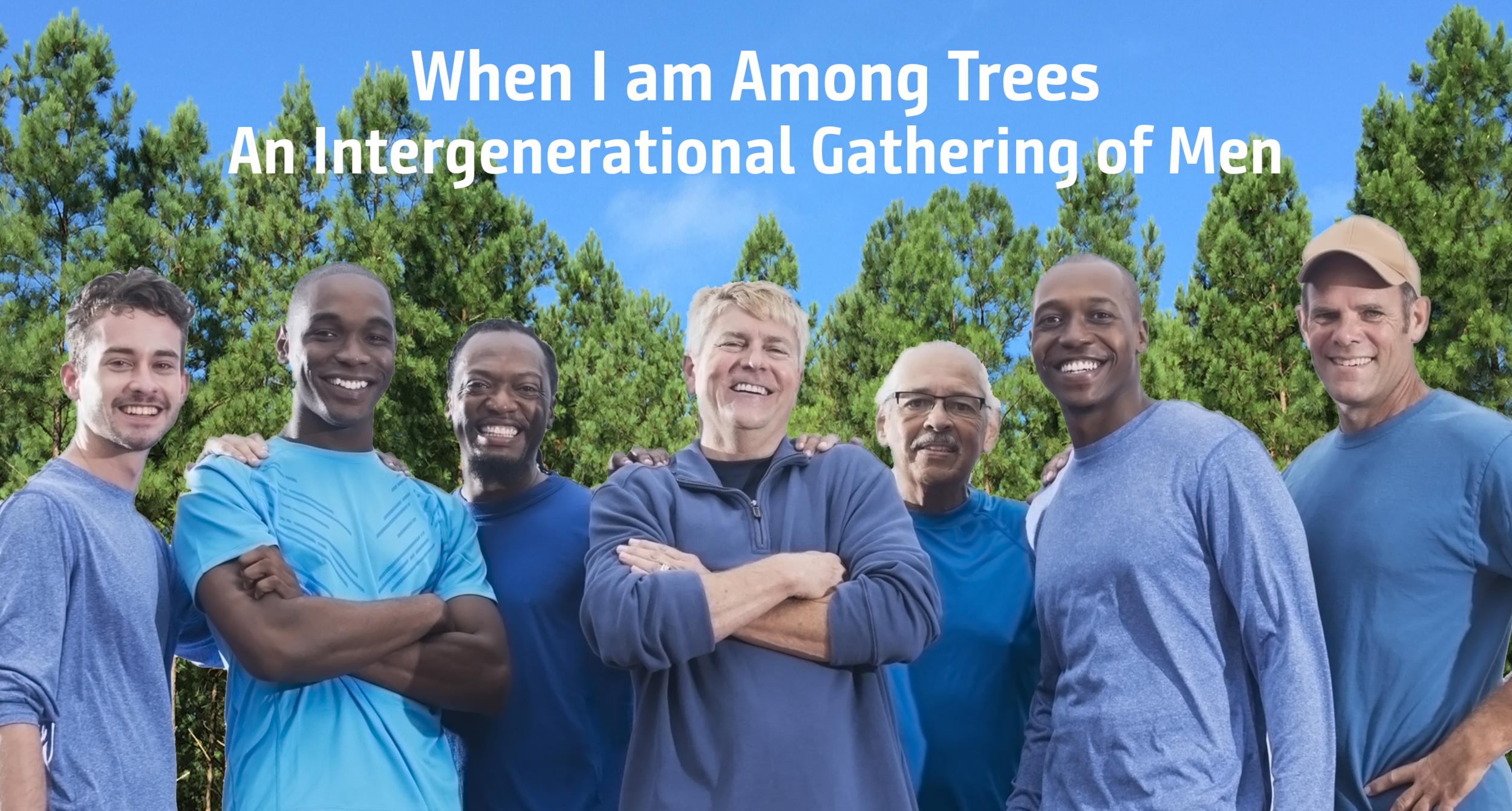 When I am Among Trees - An Intergenerational Gathering of Men