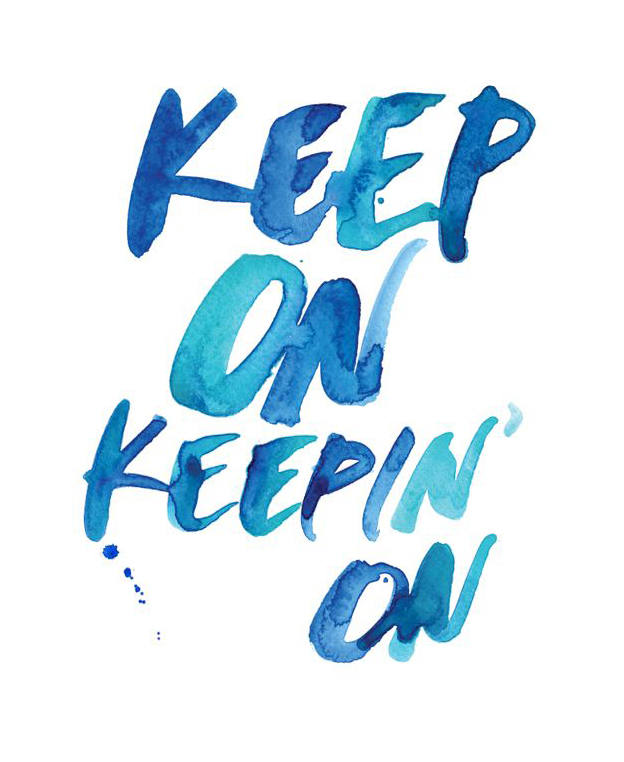 Keep-On-Keeping-On-Watercolor-Inspirational-Quote.jpg