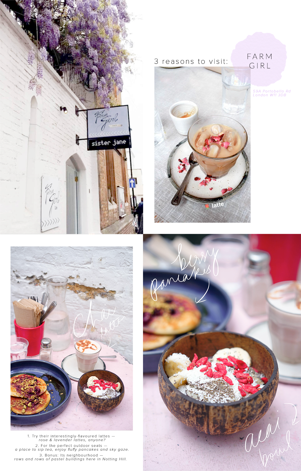 London cafe: FARM GIRL  1. Try their interestingly-flavoured lattes — rose & lavender lattes, anyone?  2. For the perfect outdoor seats — a place to sip tea, enjoy fluffy pancakes and sky gaze.  3. Bonus: Its neighbourhood — rows and rows of pastel buildings here in Notting Hill.