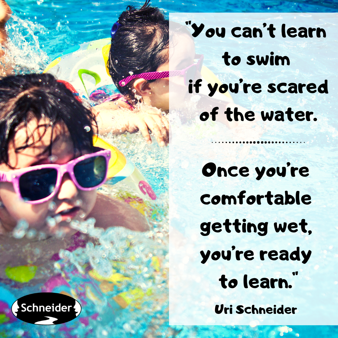 Kids don't learn how to swim when they are terrified of being in the water. They only learn once they are comfortable to fool around in the water. (1).png