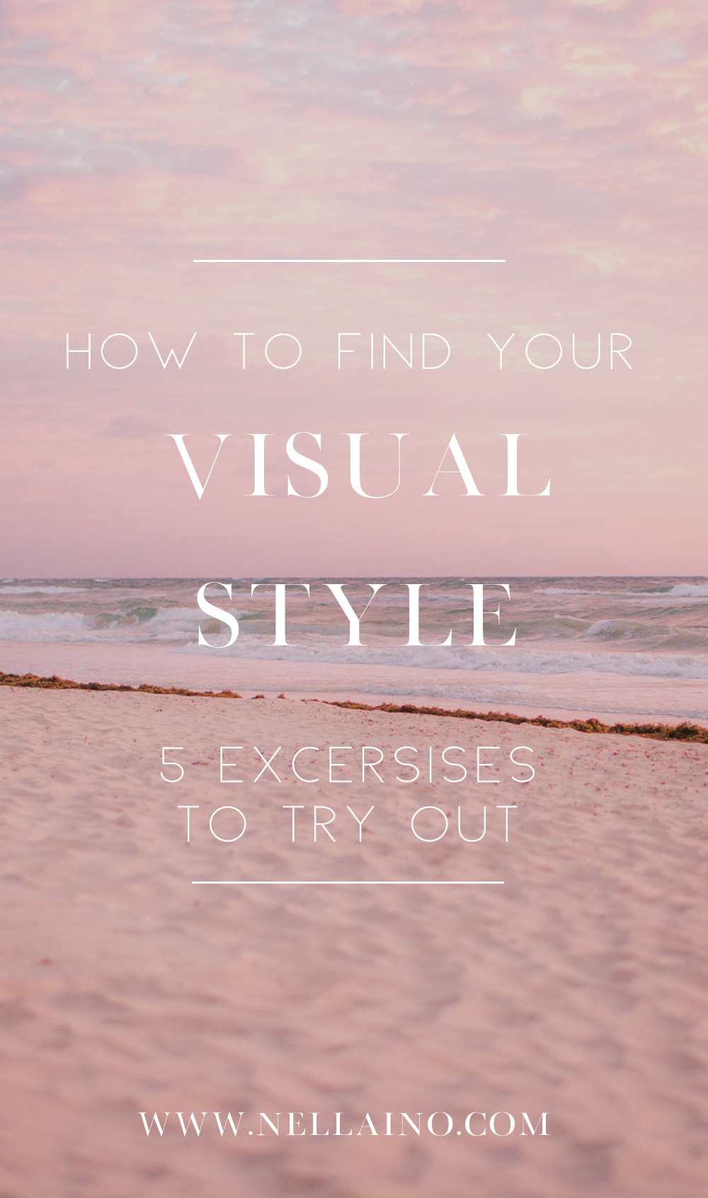 Tips to find your visual style. www.nellaino.com