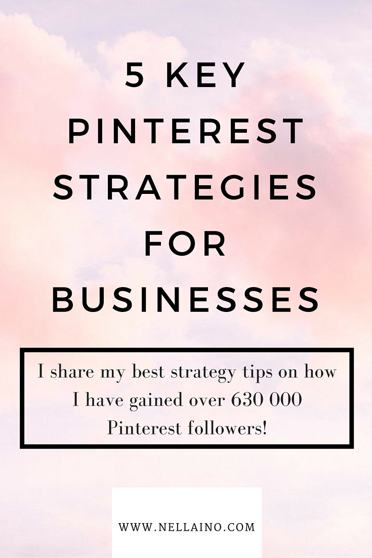 Pinterest strategies by Nellaino. I share my 5 best key strategies to have in place in order to gain more followers and impressions on Pinterest. These Pinterest strategies are for advanced Pinterest users who want to engage their audience and build a community around their products and services.