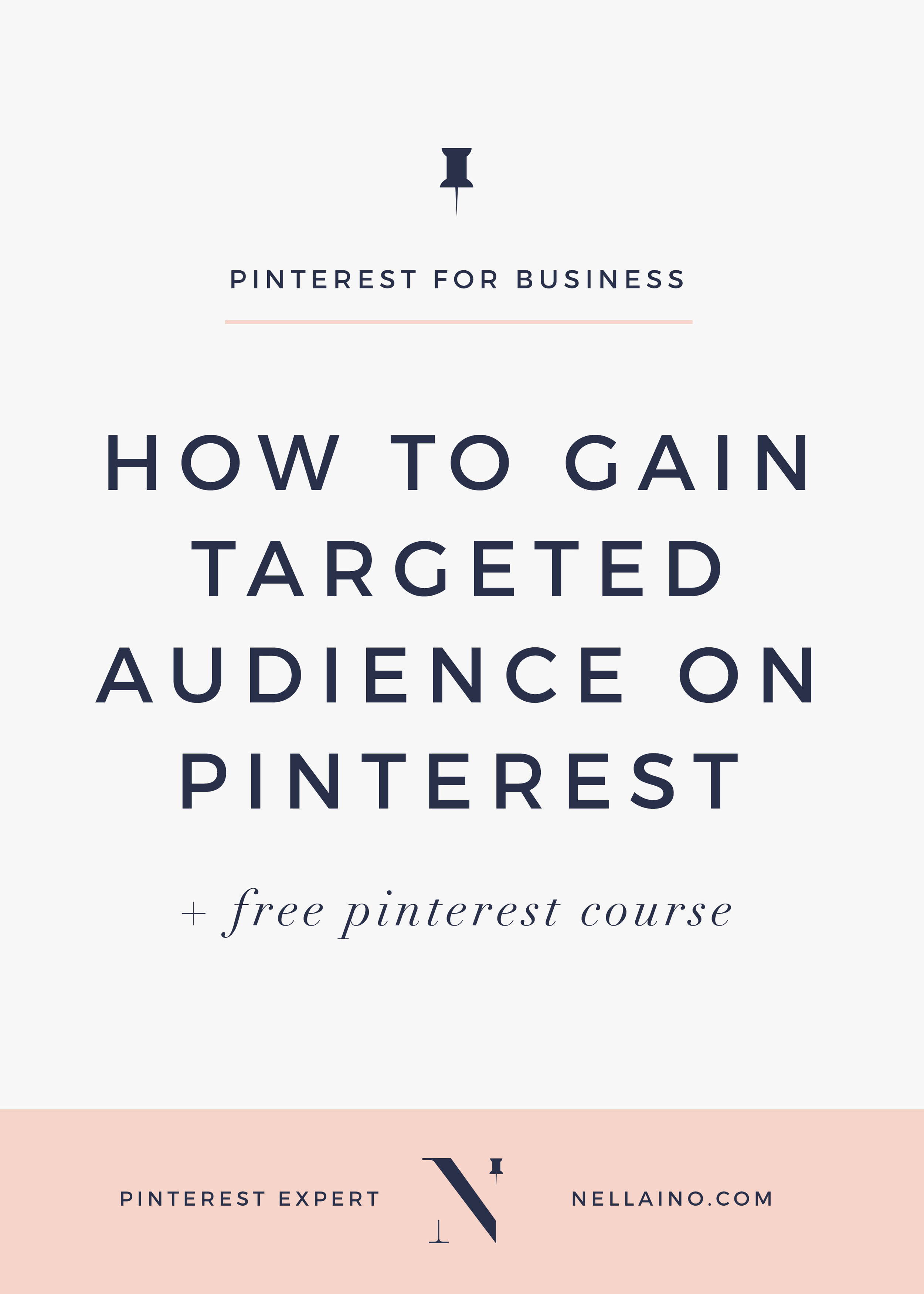 How to gain targeted audience on Pinterest via www.nellaino.com