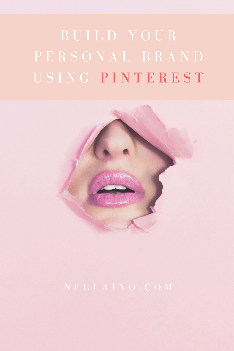 How to brand yourself using Pinterest. Tips on building personal brand with the help of Pinterest. www.nellaino.com #pinteresttips #personalbrand #personalbranding #socialmedia