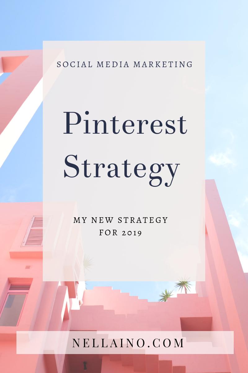 My new Pinterest strategy social media for 2019 I Nellaino www.nellaino.com #pintereststrategy.png