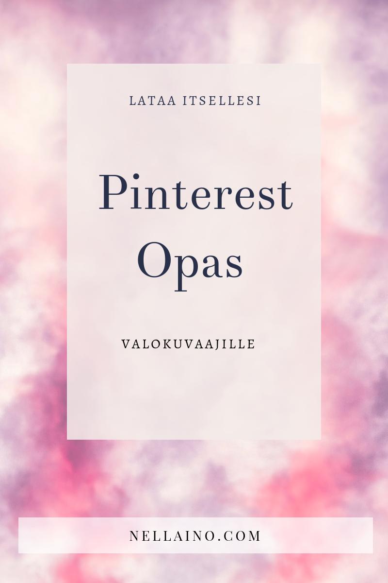 Pinterest-vinkit valokuvaajille sekä ilmainen Pinterest-opas. www.nellaino.com #pinterestvinkit #yrittäjä