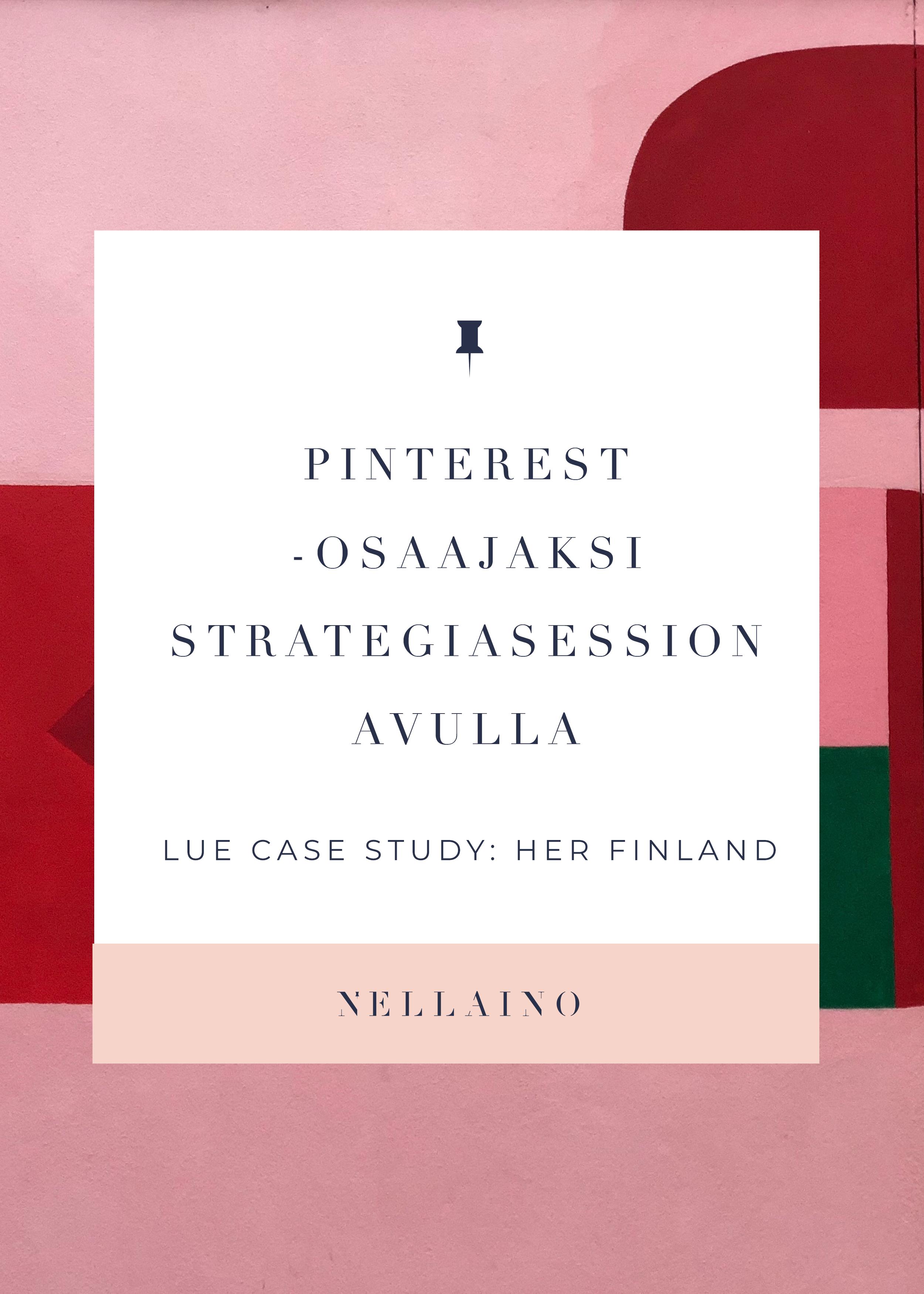 Pinterest-osaajaksi Nellainon strategiasessioiden avulla www.nellaino.com/suomeksi