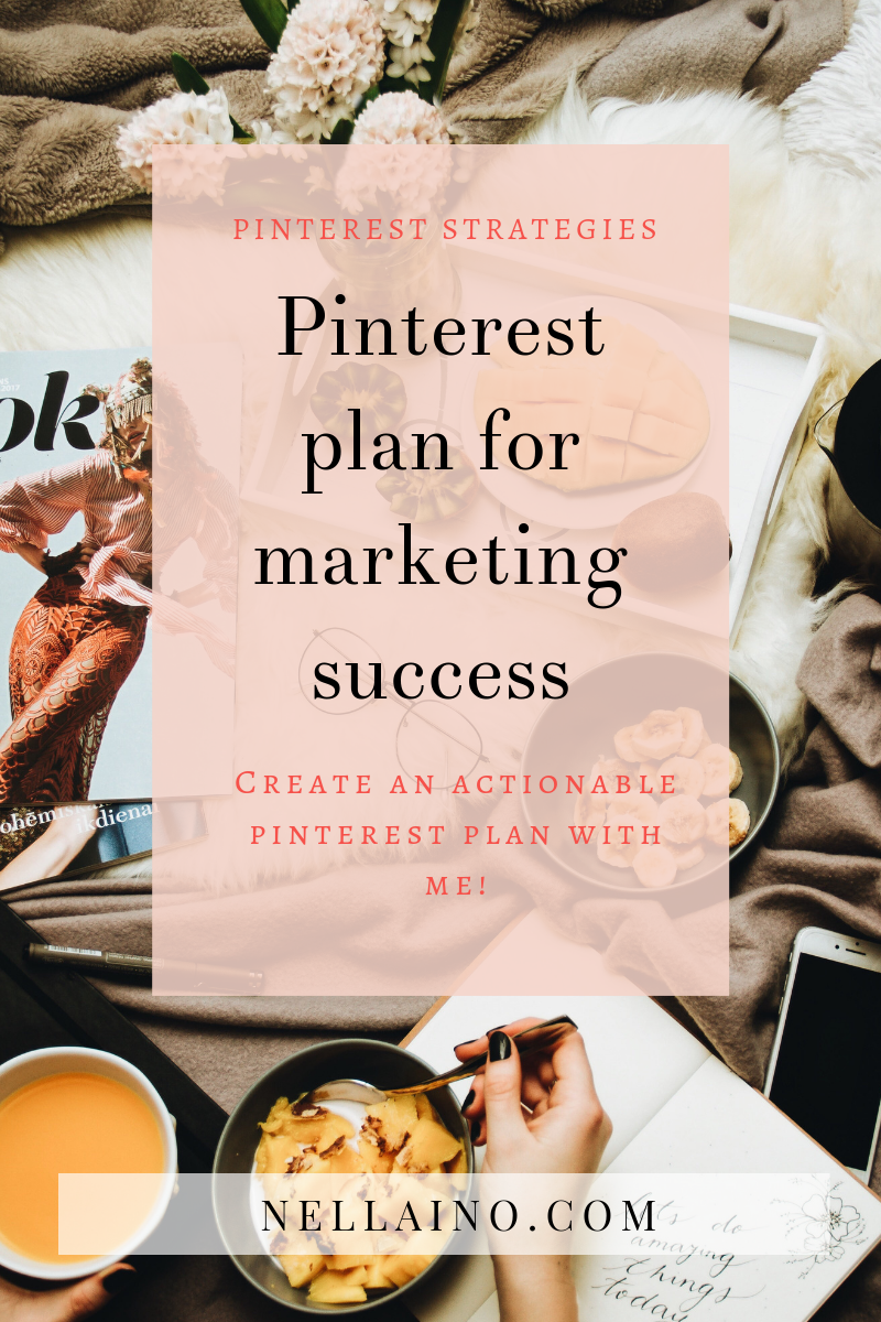 Pinterest marketing plan for success by Pinterest expert I small business I Pinterest marketing I Pinterest strategies I Nellaino www.nellaino.com_blog #pinterestmarketing #pinterestplan