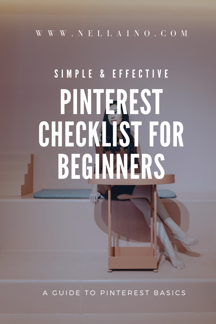 PINTEREST CHECKLIST FOR BEGINNERS from Nellaino www.nellaino.com #pinteresttips #pinterestmarketing