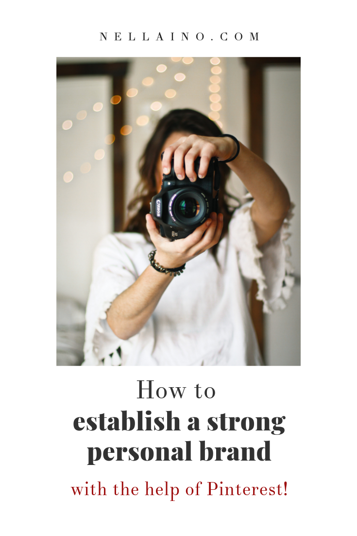 Establishing a strong personal brand with the help of Pinterest. Read more from the blog: www.nellaino.com/blog #pinterest #womenwithcamera