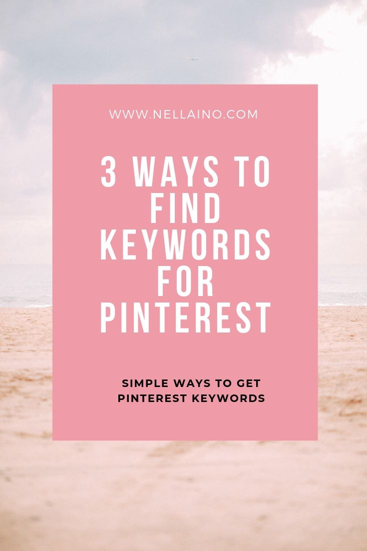 Learn how to find best keywords for Pinterest. Read the whole blog from www.nellaino.com #pinterestmarketing #pinterestkeywords