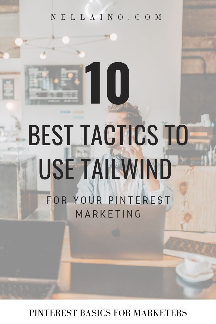 10 ways Tailwind boosts your blog and business website traffic. Tailwind helps to drive traffic and improves your ROI. Learn how to do it: www.nellaino.com #pinterestmarketing #tailwind