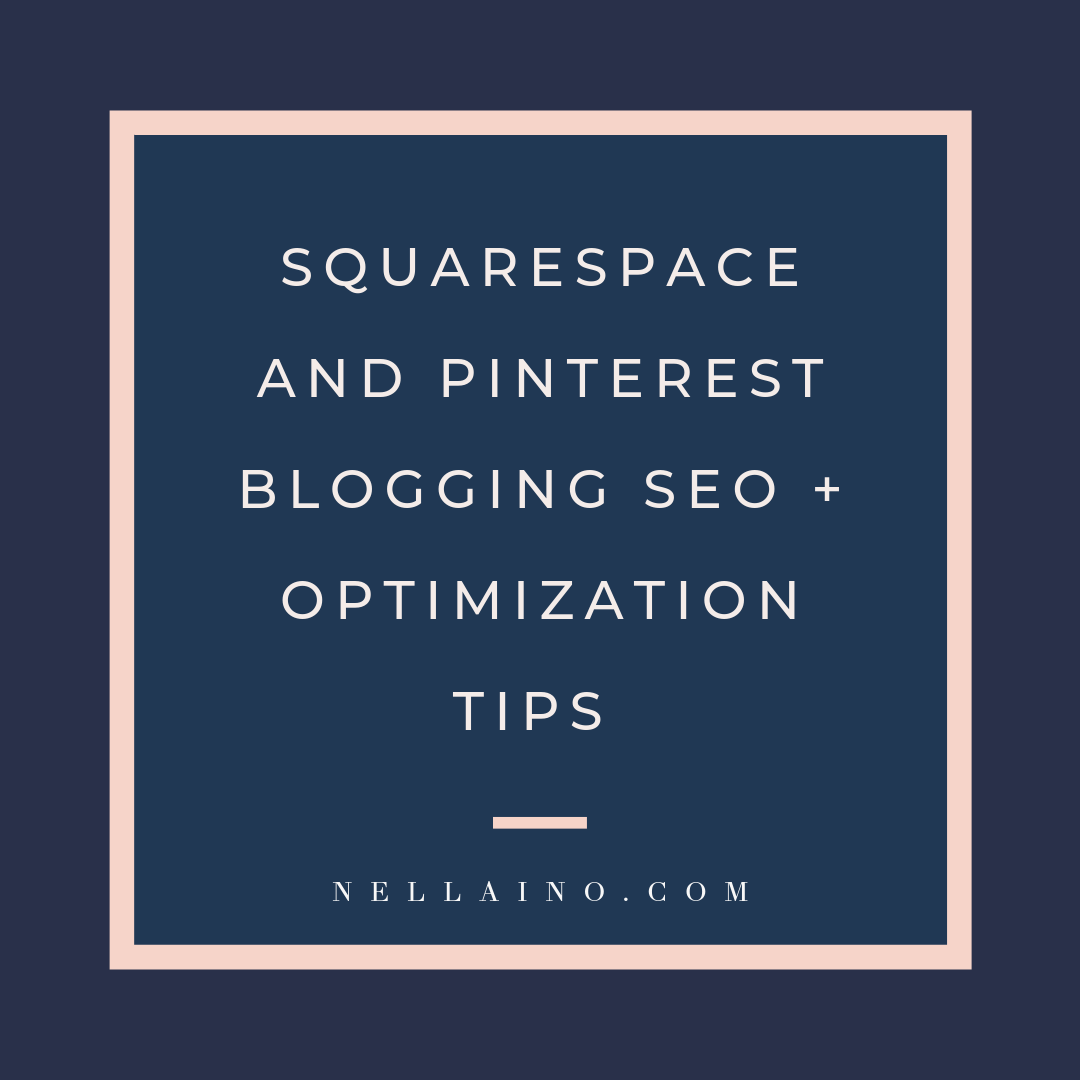 Learn how to use Squarespace blog with Pinterest to optimaze it for SEO.