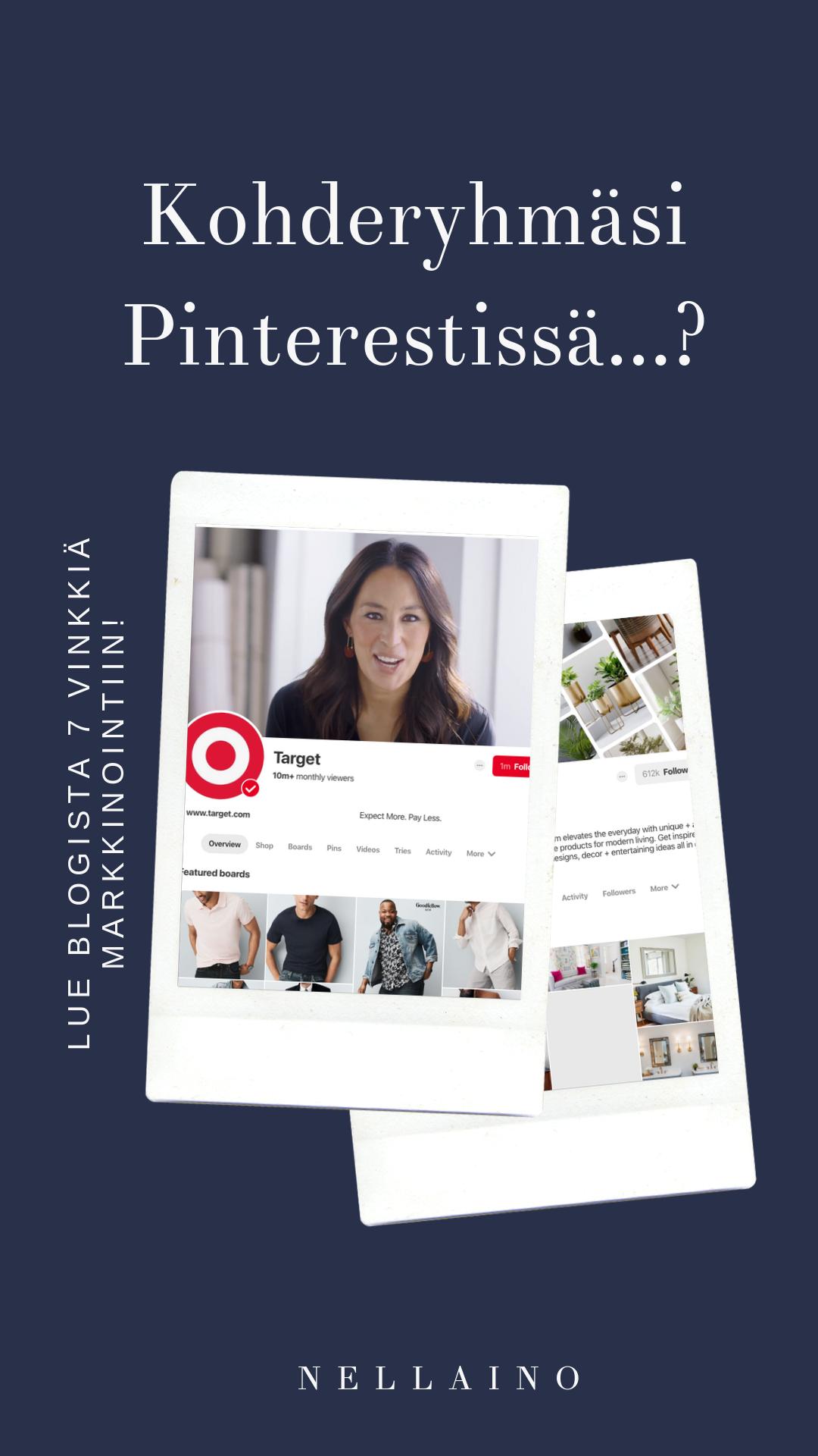 Pinterest-markkinoinnissa on tärkeä hahmottaa ja löytää oma kohderyhmä, jolle sisältöä tuotetaan. www.nellaino.com/blog #nellaino #pinterestvinkit