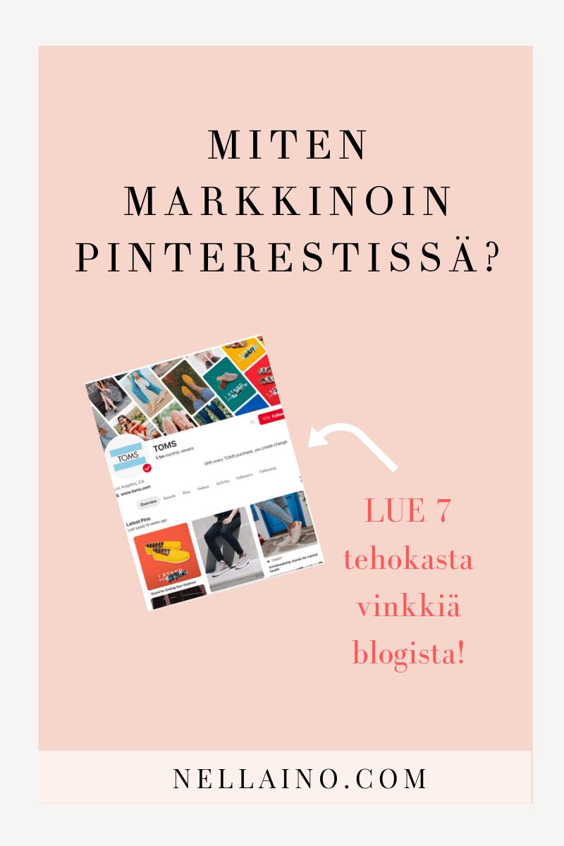 7 parasta vinkkiä Pinterest-markkinointiin. Lue blogista: www.nellaino.com/blog #nellaino #pinterestmarkkinointi