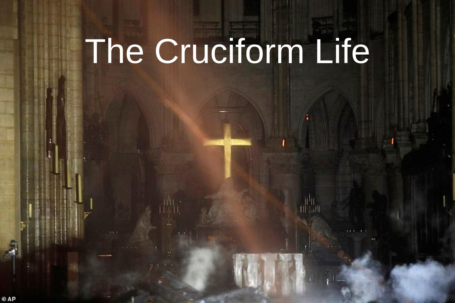 The Cruciform Life