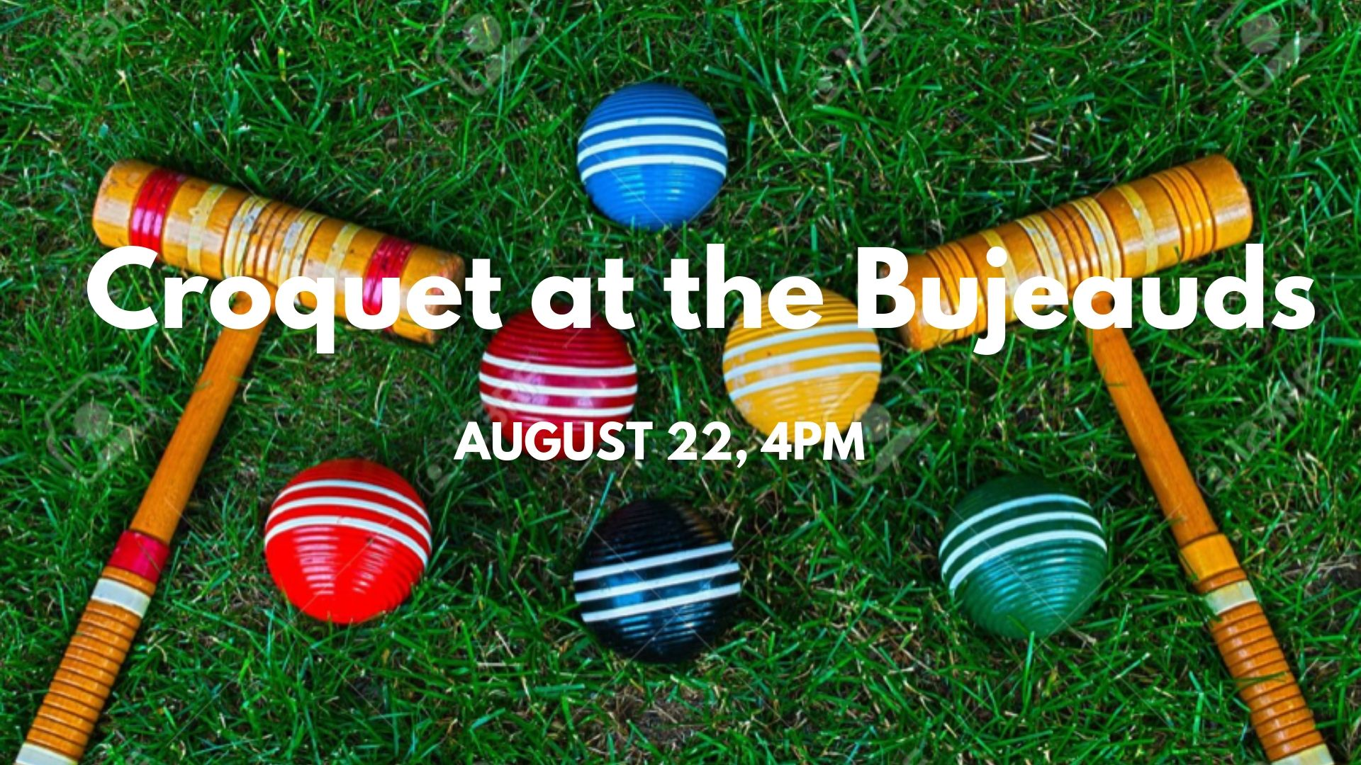 WHETHER YOU KNOW THE GAME OR NOT, CROQUET IS A FUN AND EASY GAME TO LEARN. JOIN IN FOR AN AFTERNOON OF CROQUET WITH SOME ENTHUSIASTS WHO WILL TEACH YOU ALL YOU NEED TO KNOW ABOUT THE GAME! FOR MORE DETAILS AND TO RSVP VISIT OUR FACEBOOK EVENT.  CLICK HERE  TO GO TO OUR PAGE.