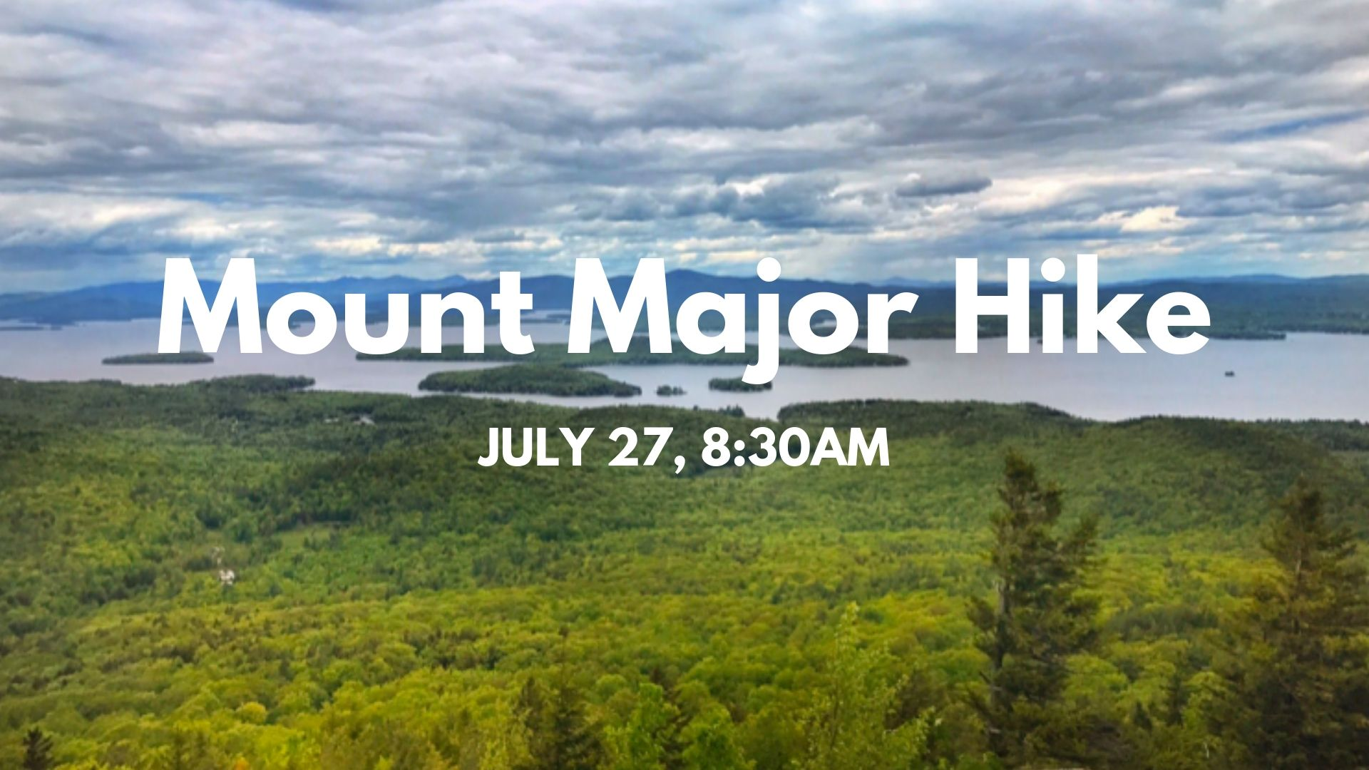 Join us for a hike up Mount Major where we will take in the beautiful views of Lake Winnipesaukee from the summit. Meet up for this moderate 3 mile hike at 8:30AM to begin hiking at 8:45AM.RSVP ON OUR FACEBOOK EVENT.  CLICK HERE  TO GO TO OUR PAGE.