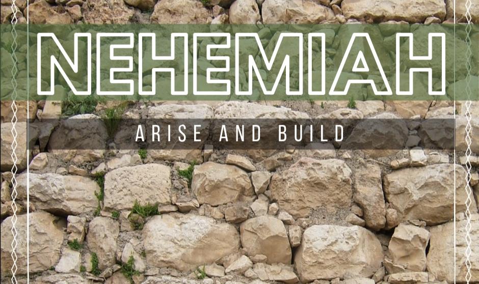Nehemiah - Arise & Build