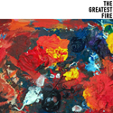 """The Greatest Fire""  single cover art.  Click for hi-res."