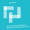 """The Only Designated Driver in Milwaukee is Having a Pity Party""  single cover art.  Click for hi-res."
