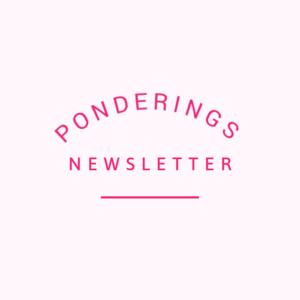 Ponderings+Newsletter.png