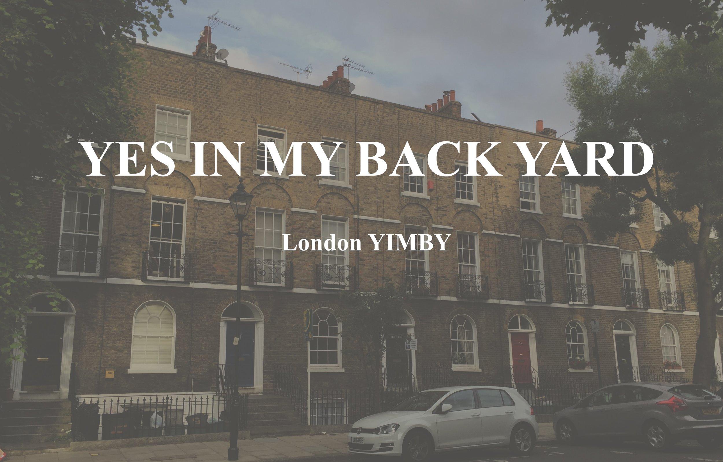 Yes in my back yard London YIMBY.jpeg