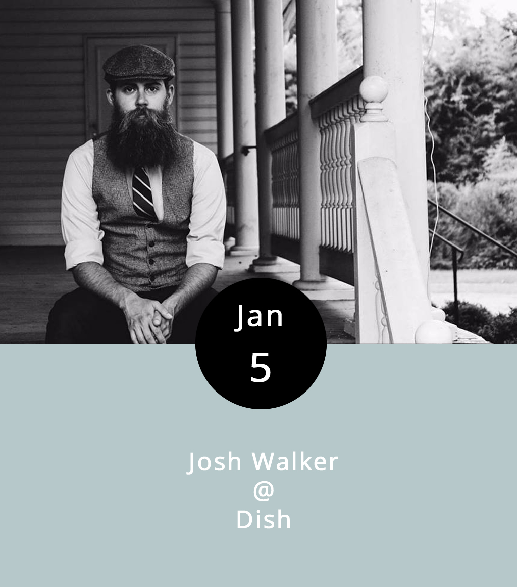 """Singer-songwriter Josh Walker has a mighty beard to go with his mighty voice, and at least one blue acoustic guitar that we know of. Stylistically, he's rooted deeply in Americana, which translates to songs by Amos Lee, by former Drive-By Trucker Jason Isbell, and by Walker himself, who's got a timely sing-along about politics that suggests a kind of bipartisan consensus. Walker also likes to break out tunes he grew up on, including classics by the Eagles, Tom Petty, and Green Day. He's holding down the corner spot at Dish tonight for the downtown restaurant's Thursday """"Local Lounge."""" The music runs from 8-11 p.m., so the kitchen will be serving a full menu when Josh gets going. Dish specializes in an eclectic array of small plates, which may be the perfect pairing for an evening of casual music. And, the kitchen's crew chief Dave Ellis was just anointed Best Chef in Lynchburg by readers of  The Burg . Dish is located at 1120 Main Street in downtown Lynchburg; call (434)   528-0070 for reservations and more info.     Dish - Facebook      J     osh Walker"""