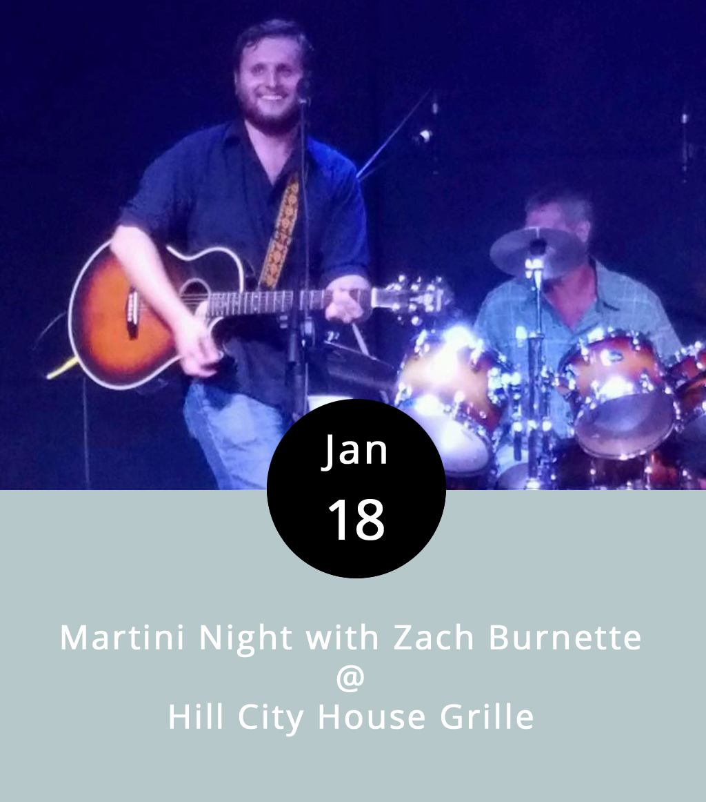 "Hill City House Grille hosts a Martini Night on Wednesdays that kinda, sorta doubles as a ""Girls' Night Out."" To up the ante, they've got local country-music wunderkind Zach Burnette booked to play his version of swinging, bluesy, and sometimes even a bit boozy Americana classics just about every Wednesday for the foreseeable future. The martini specials are just five bucks, and Zach's a mighty handsome dude, who looks the part of a young and hungry Nashville star. Speaking of hungry, the Hill City bar menu features wings and other tasty things. The action starts at 7 p.m. and runs until 10 p.m., and there's no cover charge. The Hill City House Grille is located at 7001 Timberlake Road in Lynchburg; call (434) 237-6110 for more info, or click  here ."