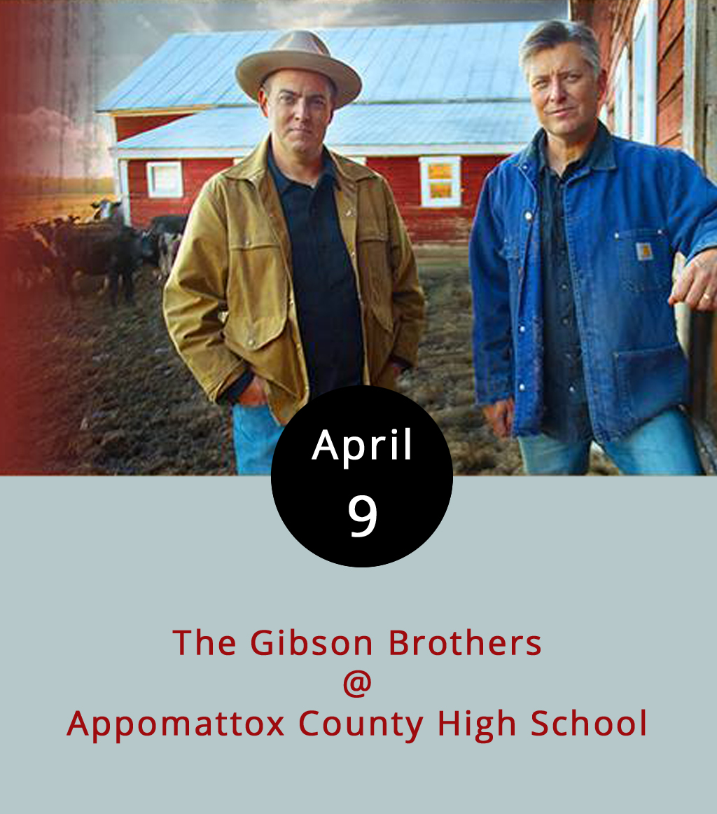 """If you happen to be out in Appomattox, maybe observing the commemoration of the final battle of the Civil War, then you'll be in range of one of the better bluegrass bands in the US of A. The Gibson Brothers are a tried and true duo who have been working the roots circuit pretty reliably since being named Emerging Artist of the Year by the International Bluegrass Music Association in 1998. More recently, they were featured on PBS's  Bluegrass Underground , and you can see them tearing through one of their tunes (""""Big Mon"""") right  here . They're playing a 2 p.m. show at Appomattox County High School (198 Evergreen Ave.). Tickets are $20 in advance, $25 at the door, and $10 for children; call (434) 660-7101, or click  here ."""
