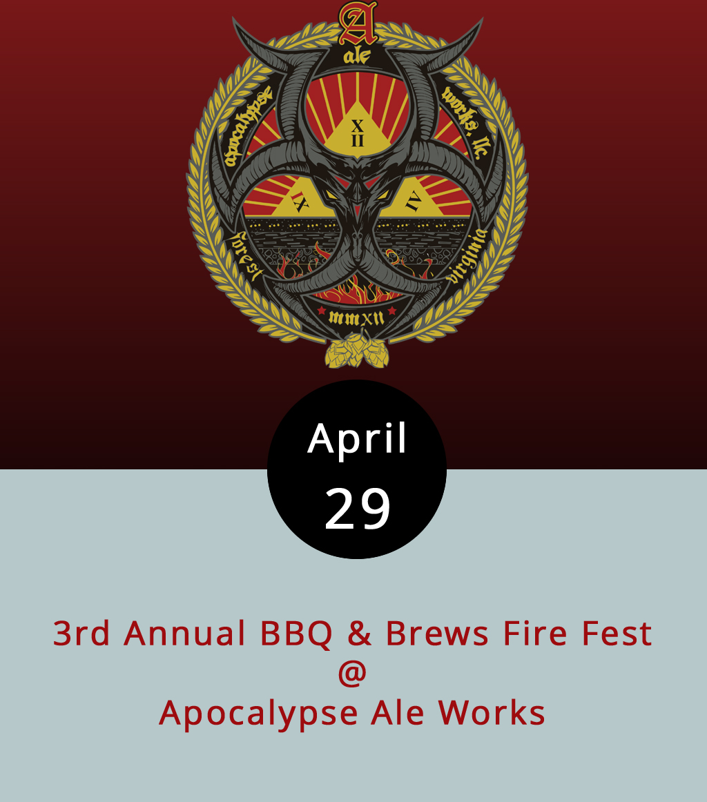 The tasting rom and beer garden area at Apocalypse Ale Works (1257 Burnbridge Rd.) will be suffused with the sweet scents of smoky barbecue today from noon-5 p.m., thanks to the arrival of the 3rd annual BBQ & Brews Fire Fest. At least a dozen teams will compete to see who can dish out the best barbecue and, in addition to Apocalypse's fine ales, beer from another ten-plus craft brewers will be available for tasting. There will be music by Apple Butter Soul, and Jenny & the B-Side Rockers, crafts and wares from local artisans, and a car show sponsored by Robertson Auto. If you're a barbecue team that would like to compete, or just a barbecue and brews fan who would like to purchase a $25 wristband for the event, click  here . Proceeds benefit the Lynchburg Relay For Life & Forest Volunteer Fire Department. Call the folks at Apocalypse for more info at (434) 258-8761.