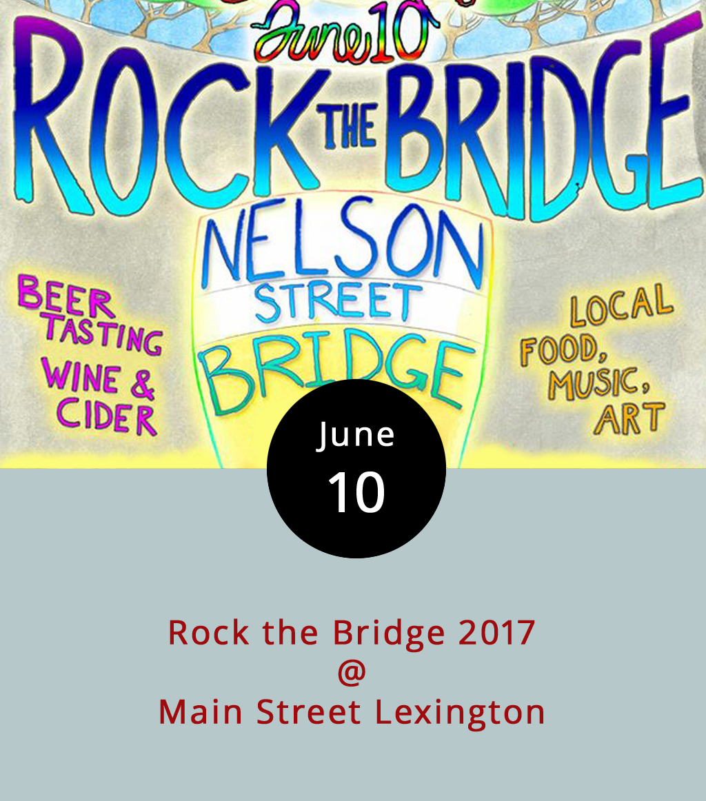 """Lexington's annual """"Rock the Bridge"""" fundraiser plans to figuratively shake, rattle, and roll under and on top of the real Nelson County Bridge. The event is a benefit for Lexington's volunteer organizations and features craft beer tastings, t-shirt printing, live mural painting, human foosball, and musical performances by Rockbridge's  SPACECASE and Lynchburg's  L.A. Dies . There will be a number of breweries, cider houses, and wineries offering libations, including Ballast Point, Kentucky, Austin Eastciders, Heavy Seas, and Parkway. Tastings are $5 apiece, but you can also get a set of ten 4 oz. tastings, as well as a commemorative pint glass, for $15. It's $5 for folks 21 and older, and free for everyone else. Food from JamRock Island Grille, Collin Donnelly, Mano Taquería, Sweet Things Ice Cream Shoppe, and Blue Phoenix Cafe & Market will be available. And there will be a dunk tank. The festival runs from 5-10 p.m. Call (434) 944-5446, or click  here for more info."""
