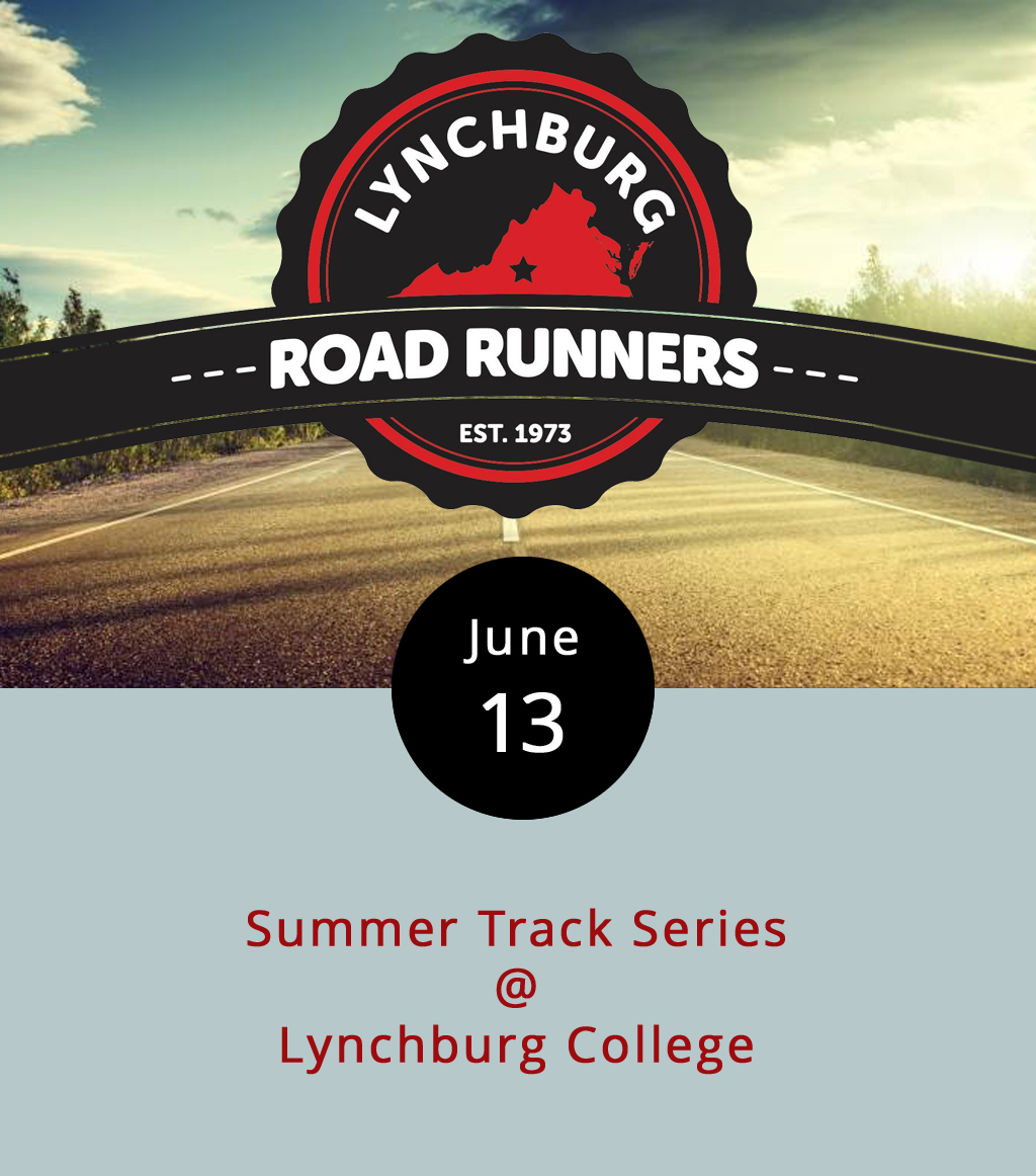 The Lynchburg Road Runners Club wants to keep folks moving this summer, so they're hosting an all-ages and abilities race series on Tuesdays through the end of June. Tonight's the second in the series of race events at the Lynchburg College track (1501 Lakeside Dr.). It starts at 6:30 p.m., and will feature a 1500 meter race, followed by a 200 meter open to all-comers; a 200 meter race designated by age group; and finally an 800 meter race. The entry fee is only $1 per person. Lynchburg Road Runners have been promoting running and fitness for more than 30 years, so we're confident they'll be around to host two more track events this month, on June 20 and 27, at the same place and time. For more info on the club and its events, click  here or call (434) 846-7449.