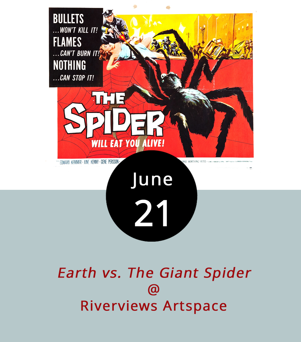 "As movie titles go,  Earth vs. the Giant Spider , a 1958 title that's also been called  The Spider  and  Earth vs. the Spider , is pretty direct. It's fairly clear what's gonna go down as soon as the opening credits appear, and that's part of its charm. Ed Kemmer, June Kenney, and Eugene Persson star in this cult classic about an enormous arachnid that has taken up residence in the caves surrounding a rural highway. This was the last of famed B-movie director Bert I. Gordon's ""giant creature"" features until the next decade, when he came out with  Village of the Giants  in 1965. It screens this evening at 7:30 p.m. at Riverviews Artspace (901 Jefferson St.). As always, bronze artist and B-movie buff Ken Faraoni will be on hand to provide a little pre-movie commentary on the film's creation, cultural context, and impact. Tickets are $6; call (434) 847-7277 or click  here  for more info."