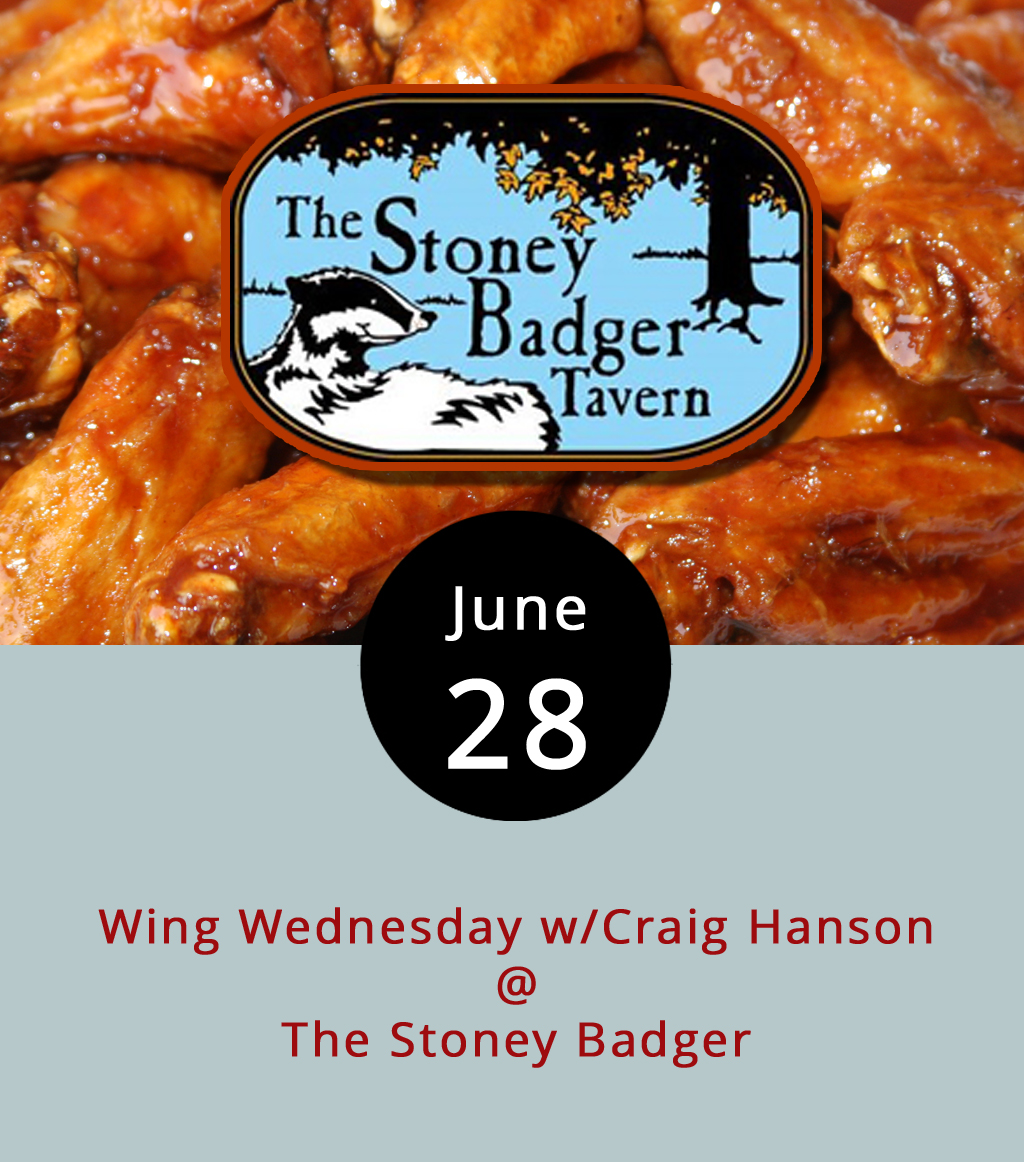 For reasons we have yet to discern, Wednesday activities in Lynchburg can be hard to come by. In other words, if you hear of anything cool on a Wednesday night, let us know. One option tonight is singer-songwriter Craig Hanson performing solo, without his usual band the Gypsies, at the Stoney Badger (3009 Old Forest Road). It also just happens to be wing night at the Badger, which means all 19 varieties of wings are just 75 cents each. We're gonna recommend the Seven Pepper dry rub; the Spicy Thai; and the Parmesan Caesar as a good place to start. Hanson's set runs from 7:30-10:30 p.m. on the back deck. Click  here  or call (434) 384-3004 for more info.