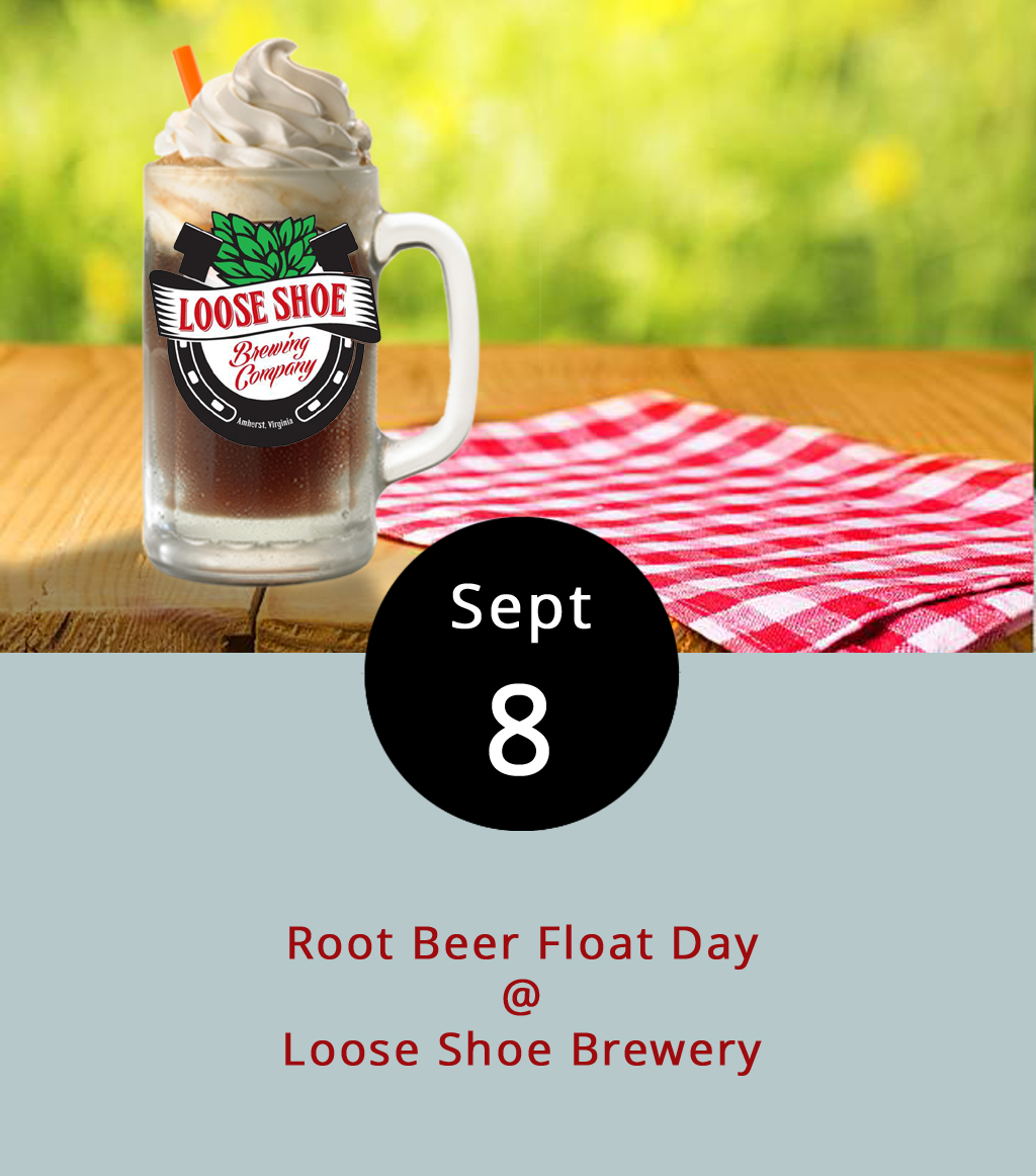 While most breweries stick to alcoholic beverages, Loose Shoe Brewery (198 Ambriar Plaza) makes its root beer fit right alongside its adult libations. Loose Shoe plans to highlight its homemade (kid-friendly) root beer tonight by serving it up float style with a big ol' scoop of vanilla ice cream from 5-8 p.m. for. For those who want to stick to adult brews, Loose Shoe recommends trying a scoop in a stout or ale. For more information, click  here or call (434) 946-2337.