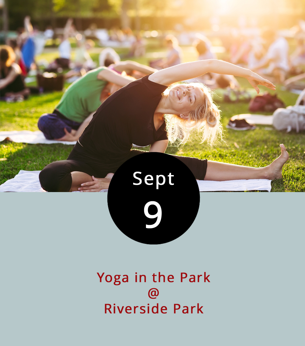 While some yoga classes focus on heat, sweat, and power, the Yoga in the Park series this month offers something else: a fall breeze and morning skies. From 8:30-9:15 a.m., today, next Saturday, and on September 30, Yoga Goodness Studio teachers will host free classes at Riverside Park (2238 Rivermont Ave.). No registration is required ahead of time, but bring a yoga mat. If there's any worry about the weather, call (434) 455-5895 to check on the schedule. For more information and potential updates about the event, click  here .