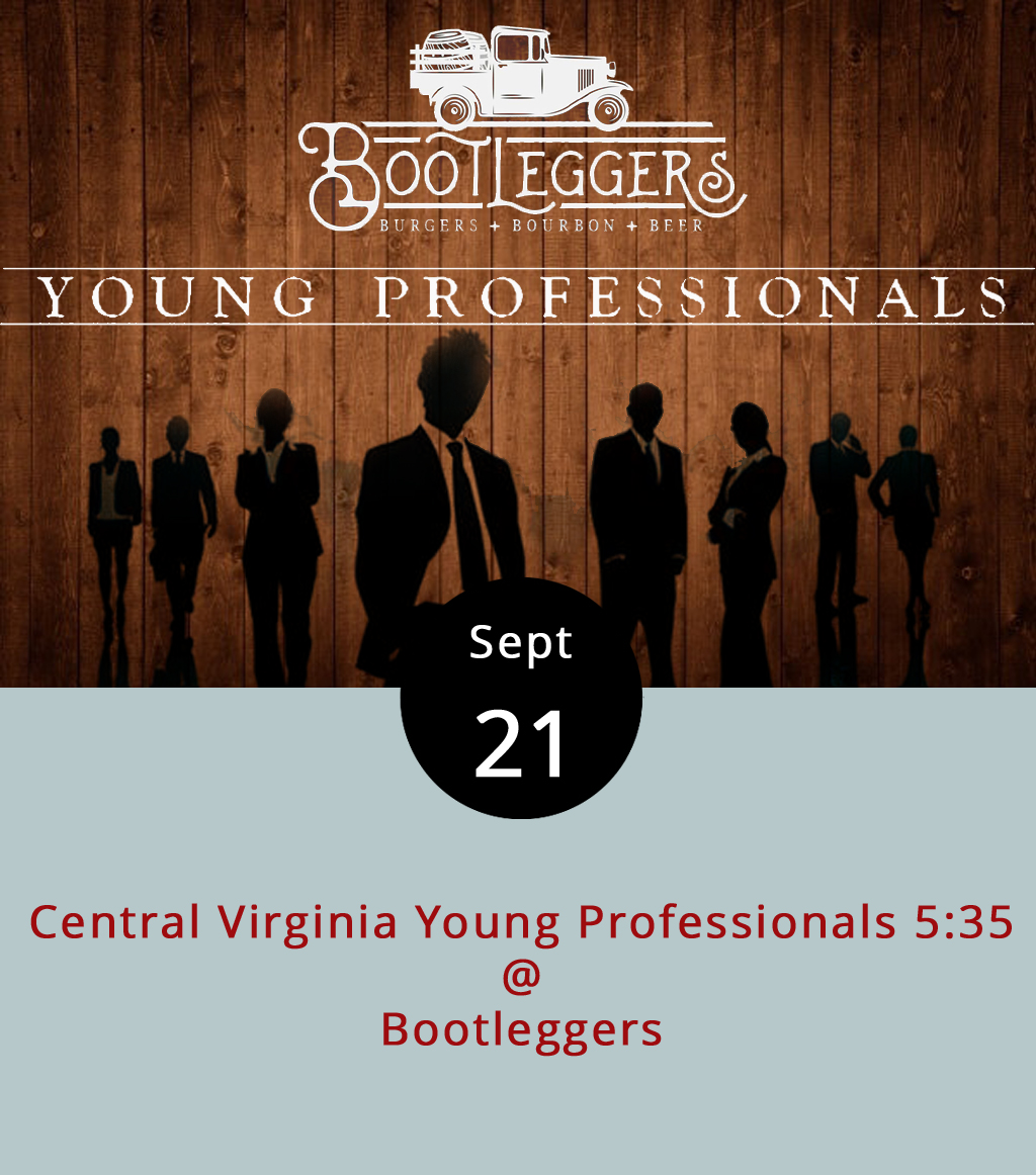 The Hill City is apparently becoming something of a hotspot for ambitious millennials, and the Central Virginia Young Professionals organization is doing its best to keep the momentum going with a networking happy hour that lands at a different spot around town each month. This time, the meet-up is at Bootleggers (50 13th St.) from 5:35-8:35 p.m. There's no membership fee or cover charge, and business card trading is encouraged. For information on the event, click  here ; for the Bootleggers menu, click  here ; for details on the CVVP and its mission, click  here  or call (434) 847-1447.