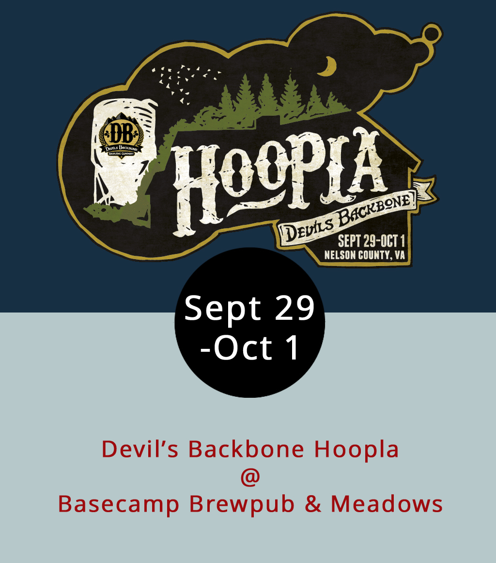 For the second year running, the folks out in Nelson Country are all geared up for the Devil's Backbone Hoopla, a four-day long-weekend of fun in the suds with music, games, camping, yoga, and all kinds of other stuff. It's a big old festival, featuring performances by the Boone, North Carolina indie-rock band  Rainbow Kitten Surprise , Americana rocker  Langhorne Slim , Portland's experimental roots dudes  Blitzen Trapper , and one of our favorite local acts, Chamomile & Whiskey . That's just the tip of the proverbial iceberg. The Hoopla begins on Thursday, September 29 and runs through Sunday, October 1. For a full festival schedule, including camping info, and multi-day passes, click  here . Day tickets run from $20-$90, depending on the day and the tier. You can reach Devil's Backbone Brewing Company (200 Mosbys Run) at (434) 361-1001.