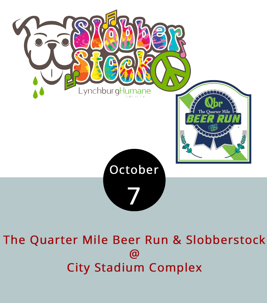 We're not sure how the Quarter Mile Beer Run and Lynchburg Humane Society's Slobberstock hooked up, but that's not really all that important considering the 10 breweries and live music they're drawing to the City Stadium Complex (3180 Fort Ave.) today. Admission to the race is $20  online  in advance or $25 to sign up at the door and includes two tickets, a T-shirt and a medal. Anyone who doesn't feel like running can attend for free and purchase beer, other drinks and food at their leisure. The music starts at noon with Spare Parts followed by  Marie Anderson  at 1:45 p.m. and the  Long Mountain Band  at 3:30 p.m. The event will benefit the Humane Society and those not racing are encouraged to donate $5. For more information, click  here  or call 434-448-0088.