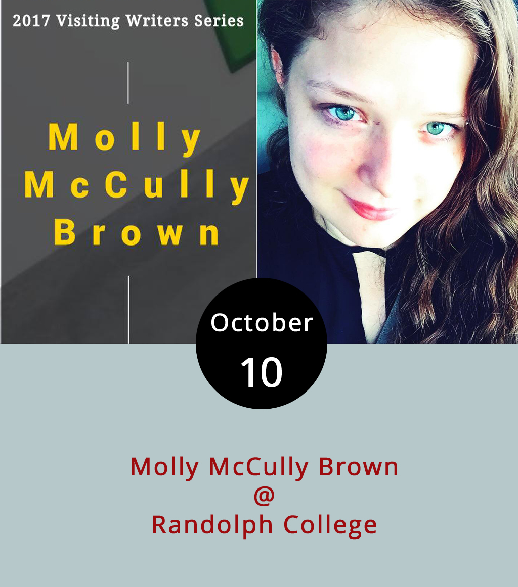 "When the  New York Times  reviewed poet Molly McCully Brown's latest collection back in March, they did so under the headline ""Beautiful Poems About a House of Horrors."" The actual title of the book –  The Virginia State Colony for Epileptics and Feebleminded  – is somewhat more subtly provocative. If you're from these parts, as Brown is, then you may know that the title refers to a local institution that's was renamed the Central Virginia Training Center for somewhat obvious reasons in 1983. Brown's a graduate of Stanford who has an MFA from the University of Mississippi and is currently working on a collection of essays for one of our favorite magazines,  The Oxford American . This evening she'll read from her work at Randolph College as part of the English Department's Visiting Writers Series. The reading and reception begins at 8 p.m. in the Jack Lounge at Smith Hall (2500 Rivermont Ave.). Click  here  for more info."