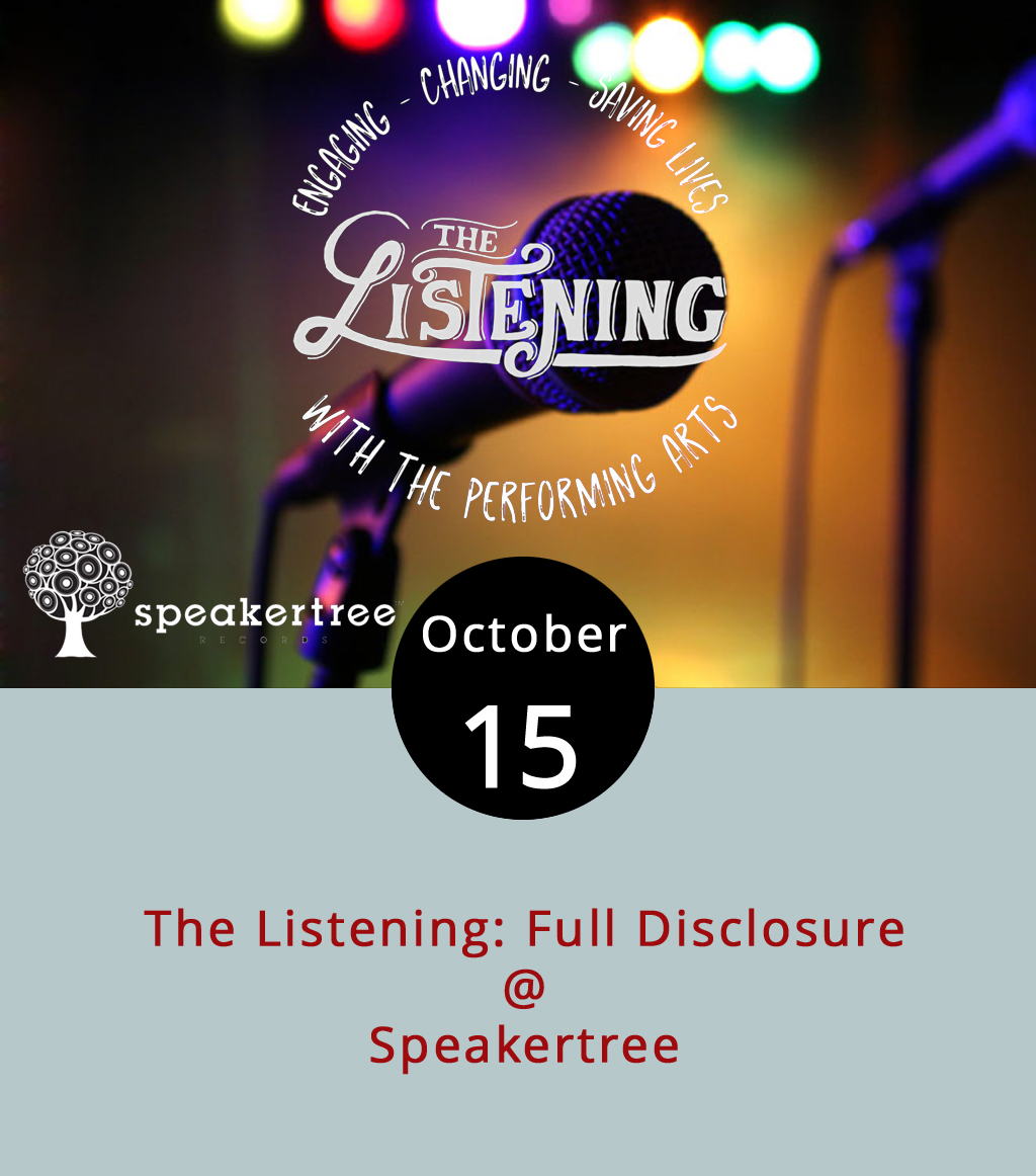 While everyone has a story worth telling, people aren't always willing to listen. Tonight at Speakertree (901 Jefferson St.), the Lynchburg nonprofit The Listening is asking for all comers willing to open up about their lives and anyone willing to listen at its Full Disclosure open mic from 7-9 p.m. No subject is off limits or taboo at this event, and all ideas and people are welcome. For more information or to sign up to perform ahead of time, email  natalie.sarrett@gmail.com . There's a $5 cover, which benefits the  Listening , an organization dedicated to using performing arts to improve individual mental health and the society at large.