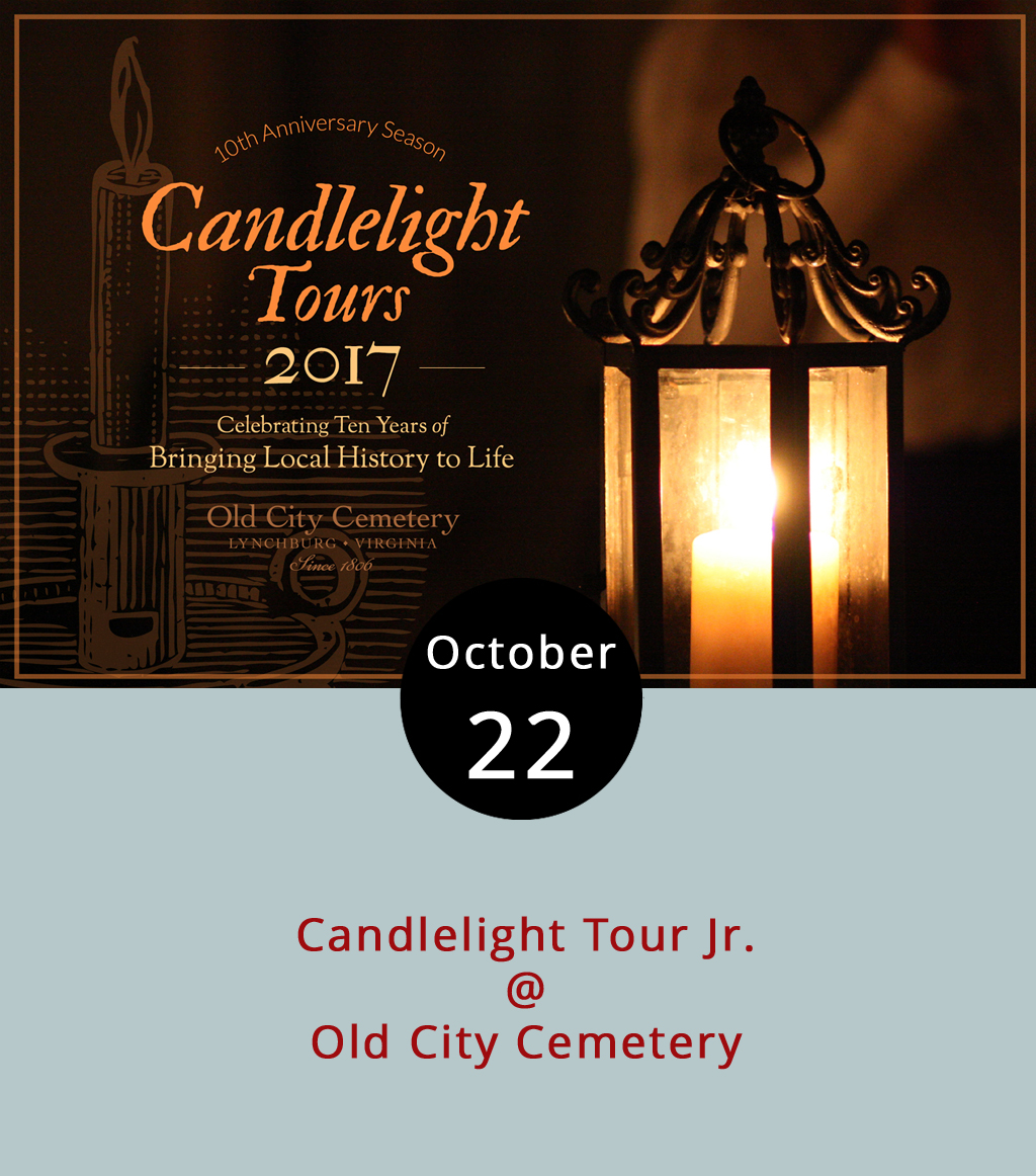 This month, Old City Cemetery (401 Taylor St.) puts on a moving performance and tour on weekend evenings, but, this Sunday, take the kids to a version designed just for them. The Candlelight Tour Jr. today from 2-3 p.m. takes the evening events featuring local stories and live actors in period costumes and scales them for children ages 8 to 12. The tour also includes a craft activity for kids. Tickets are $5-10. For more information, click  here  or call (434) 847-1465. The Friday and Saturday night tours continue next weekend from 6-9:30 p.m. More information is available here, but  tickets  must be reserved ahead of time.