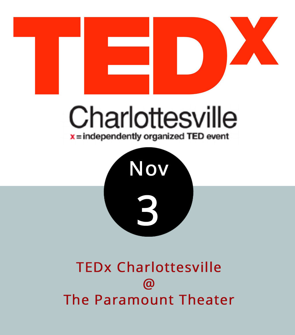 "To judge by the  map  on the TEDx website, the TED talk phenomenon has spread like Levi's jeans back in the '80, to just about every corner of the inhabited world. Basically, unless you happen to reside inside the Arctic Circle, chances are there's some sort of TED-branded event happening in a town near you, including Charlottesville, which hosts an evening of TED-style talks on November 3 at the Paramount Theater (215 E. Main St.). We're letting you know early because the even has sold out well in advance for the past four years. This year's line-up includes presentations by  National Geographic  photographer Ami Vitale; impact investor Rafe Furst; a ""brand builder"" by the name of Amiel Harper; and Andrew Block, who has a real job as director of the Virginia Department of Juvenile Justice. To be clear, TEDx events are merely affiliated with the parent organization that got up and running under the banner of Technology, Entertainment, Design in 1990. The one in Charlottesville is presented by Starr Hill Presents (a concert promotion agency) in partnership with the CFA Institute (an investment professionals organization) and the Charlottesville Area Community Foundation. Advanced tickets go on sale for $78 plus a $2.50 facility fee on September 6 at 10 a.m., and the price goes up by $10 on September 7 at 10 a.m. Click  here  for tickets and info."