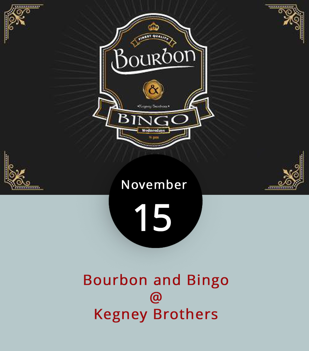 "So, we're gonna come right out and say it: there's something just a little bit brilliant about combining bourbon and bingo. That's bourbon, the drink, and bingo, the game. What happens when you mix the two? Kegney Brothers (1118 Main St.) provides an answer every Wednesday evening starting at 8 p.m. The games are hosted, or called, by local emcee/artist Heather Gillikin, who goes by the moniker ""Schwagger,"" hosts Kegney-okey on Tuesday nights, and holds painting workshops at various establishments around town. It's free to play with the purchase of food and/or drink. Prizes are awarded for each game and there's a grand prize drawing at the end of the night, which is usually well after midnight. For more information, click  here  or call (434) 616-6691."