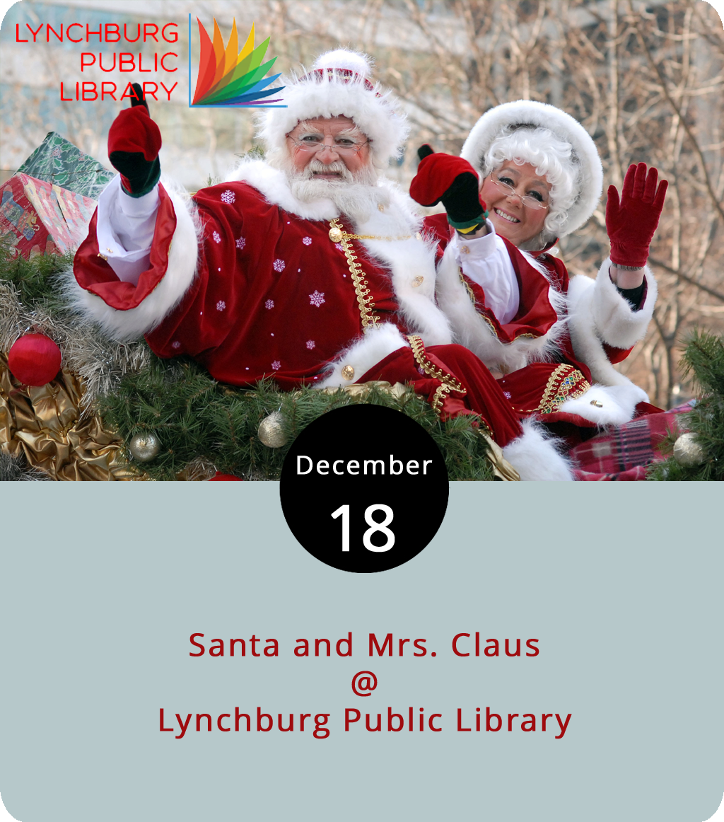 The jolly old elf and his misses can be spotted all over town this holiday season, but we'd like to send you to one of the best spots around: the Lynchburg Public Library (2315 Memorial Ave.). Mr. and Mrs. Claus will stop by to read the kids stories and lead a sing-along from 10 a.m.-noon and 1-3 p.m. today. Bring your own camera to the free event (or just use the one on your phone) to take a picture of the kids or family with the Claus couple. While you're at the library, we recommend taking a peek at stacks where they've got a plethora of books to borrow, such as Charles Dickens  A Christmas Carol . For more information or updates, click  here or call (434) 455-6300.